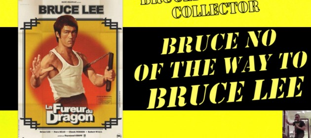 bruce no on the way to Bruce lee_bruceploitation_bruceploitation collector_vlog_bruce no_the way of the dragon_la fureur du dragon_poster