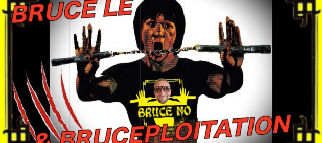 bruce le & bruceploitation_bruce no_bruce lee_bruce li_brucesploitation_brucexploitation_bruceploitation collector